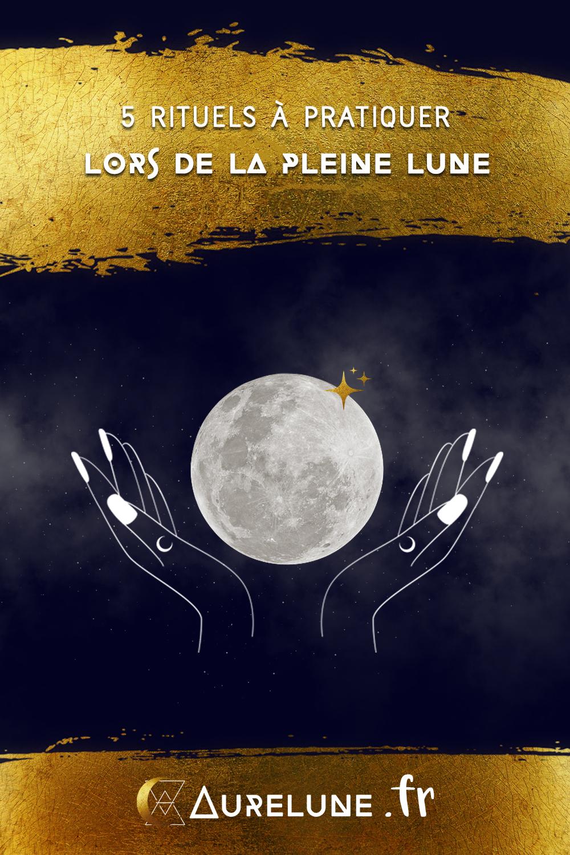 Rituels Pleine Lune 5 Rituels A Pratiquer Aurelune